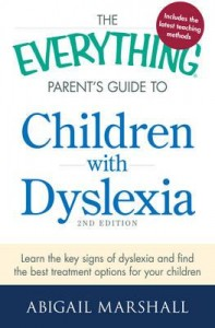 The Everything Parents Guide to Children with Dyslexia